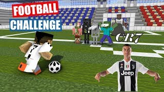 Monster School : FOOTBALL CHALLENGE with Cristiano Ronaldo (FULL EPISODE) - Minecraft Animation