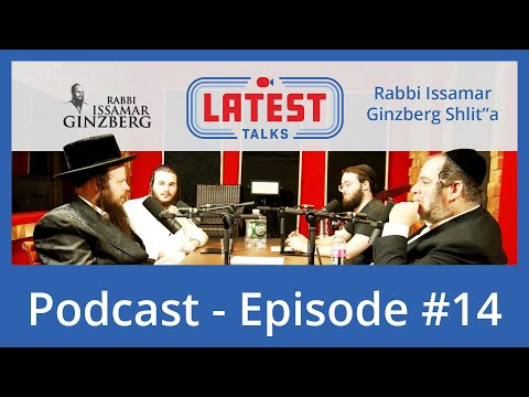 Latest Talks Podcast - Ep #14 | Topics: Rabbi Issamar's Unknown Backstory - Credit Score Secrets.