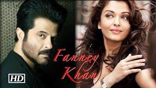 "Aishwarya- Anil Back with ""Fanney Khan"""
