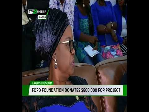 Ford Foundation donates $600,000 to Lagos Museum Project