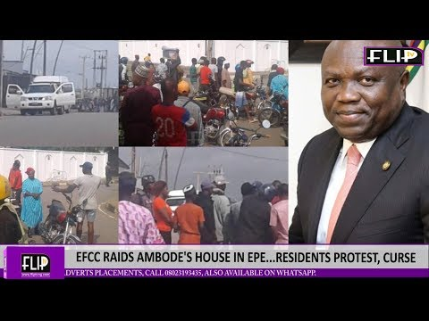VIDEO: EFCC RAIDS AMBODE'S HOUSE IN EPE...RESIDENTS PROTEST, CURSE