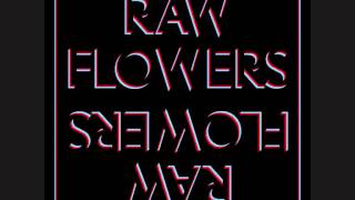 Raw Flowers - Down in the Mud