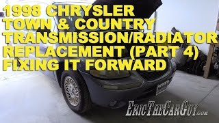 1998 Chrysler Town & Country Transmission/Radiator Replacement (Part 4) -Fixing It Forward