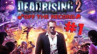 Главные убийцы зомби вернулись! ● Dead Rising 2: Off The Record #1 [Перезалив]