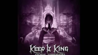 Baixar NEW 2017  (  Keep It King ) Iyse Gibson