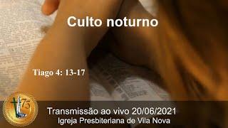 Culto noturno - Rev. Wesley Correia (20/06)