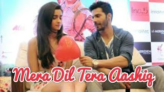 Mera dil tera aashiq || varia vm || requested vm || love that never ends