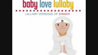 Eminem - My Name Is (Baby Love Lullaby Version)