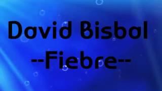 David Bisbal- Fiebre (Letra)