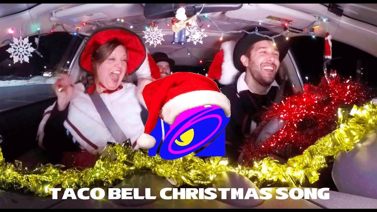 Is Taco Bell Open On Christmas.An Original Taco Bell Christmas Song