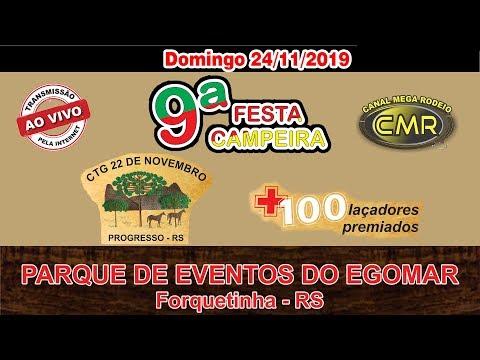 9ª Festa Campeira do CTG 22 de Novembro - DOMINGO 24-11-2019 - Forquetinha-RS