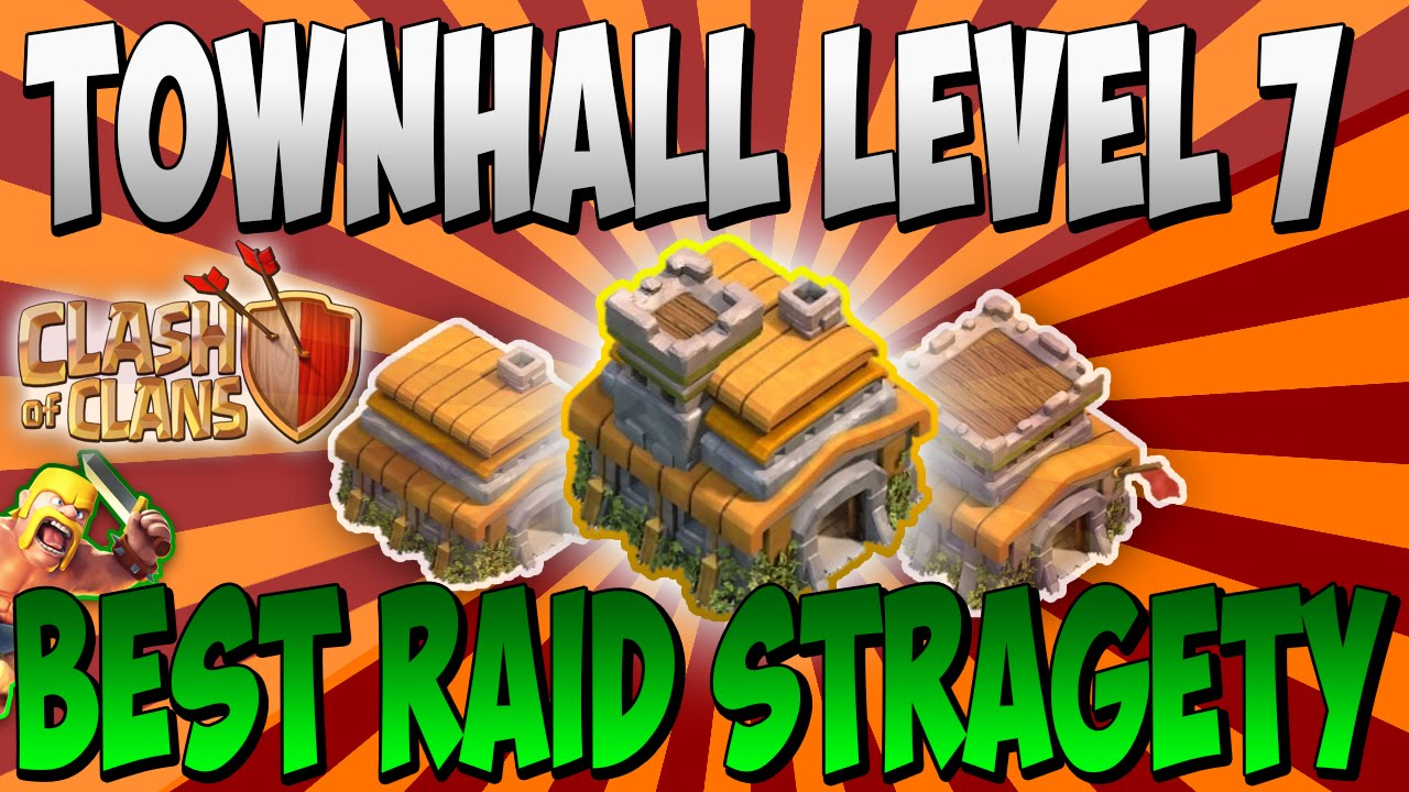 Best attack strategy for clash of clans town hall level 7 get 2000
