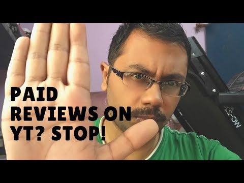 Paid Reviews on YouTube - My Opinions and Experience!! BEWARE