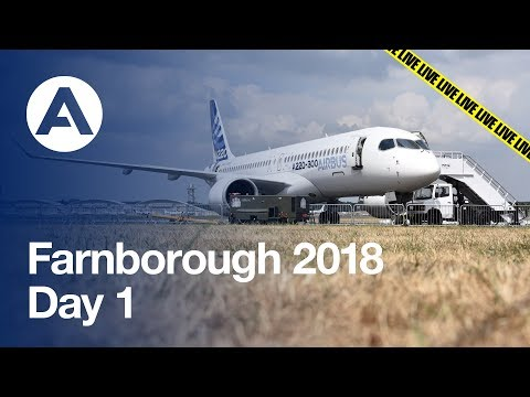 LIVE: Farnborough 2018 - Day 1
