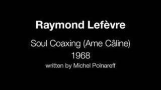 Video Raymond Lefèvre - Soul Coaxing (Ame Câline) download MP3, 3GP, MP4, WEBM, AVI, FLV April 2018