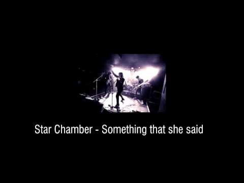 Star Chamber - Something that she said