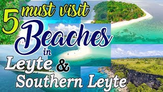 5 Must Visit Beaches in Leyte and Southern Leyte