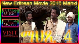 New Eritrean Movie 2015 - Mahxi   ማህጺ - Part 4 - (Official Eritrean movie)