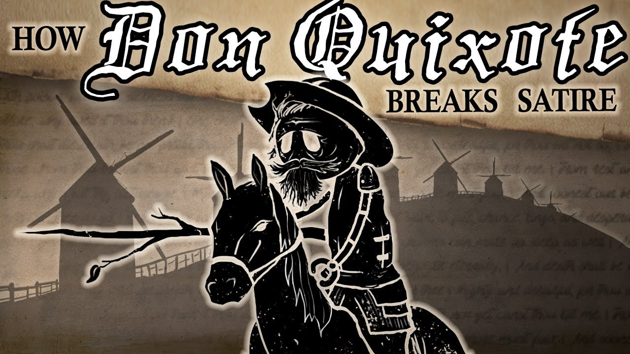 How Miguel De Cervantes Breaks Satire Don Quixote Series Youtube