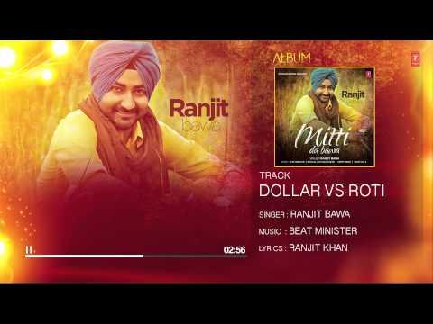 "Ranjit Bawa: Dollar Vs Roti (Full Audio) Mittti Da Bawa | Beat Minister | ""Latest Punjabi Songs"""