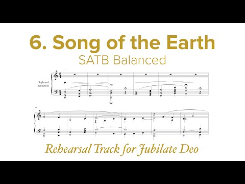 Mvmt 6 – Song of the Earth – SATB Rehearsal Track – Jubilate Deo by Dan Forrest