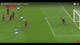 """Tin Thể Thao 24h Hôm Nay (19h - 17/10): Man City Tự Tin Sẽ """"Làm Gỏi"""" Napoli"""