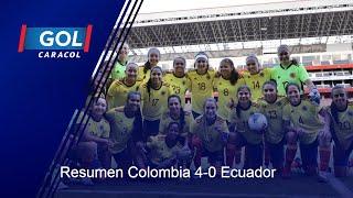 Ecuador vs Colombia femenina (0 – 4): resumen del partido – Partido preparatorio