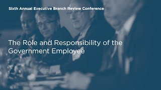The Role and Responsibility of the Government Employee [EBR6]