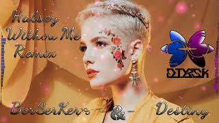 Halsey   Without Me Remix Destiny & BerSerKer`s