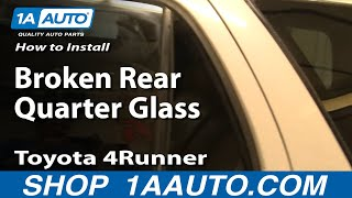 How To Install Replace Broken Rear Quarter Glass Toyota 4 Runner 96-02 1AAuto.com