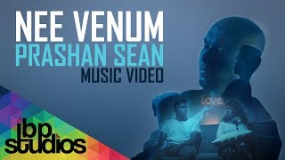 Nee Venum | Prashan Sean | Official Music Video