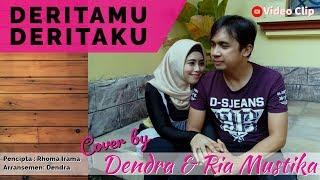 Deritamu Deritaku (Riza Umami) cover Dendra & Ria Mustika MP3