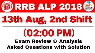 RB ALP (13 Aug 2018, Shift-II) Exam Analysis & Asked Questions