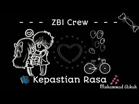 kepastian-rasa---zbi-crew-|-lirik-lagu-|-kau-mengajarkan-ku-mengenal-cinta-|-lagu-terbaik-2018