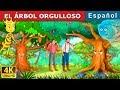 EL ÁRBOL ORGULLOSO | Cuentos para dormir | Cuentos De Hadas Españoles