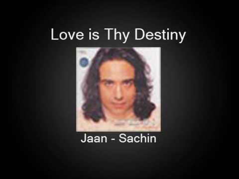 jaan jaane lagi hai pehli baar - Sachin - Love Is Thy Destiny
