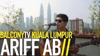 ARIFF AB - ALAS BIRDIE (BalconyTV)