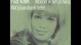Ria Valk - Moeder ik ben zo bang