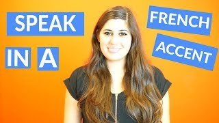 How To Do a Fręnch Accent // Sound Like a Native Speaker