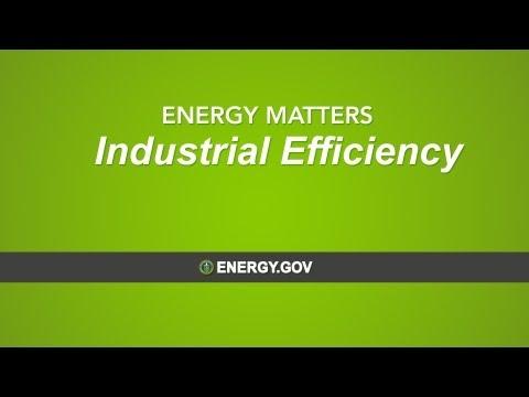 ENERGY MATTERS: Industrial Efficiency