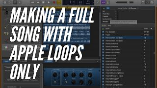 MAKING A FULL SONG WITH APPLE LOOPS ON GARAGEBAND   HOW TO USE LIVE LOOPS THE RIGHT WAY