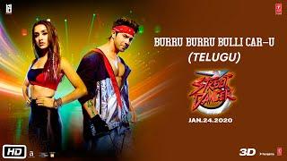 Burru Burru Bulli Car-U Street Dancer 3D(Telugu)  Varun D, Shraddha K, Nora F, Prabhu D   T-Series