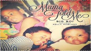 Video Big Boi - Mama Told Me ft. Kelly Rowland download MP3, 3GP, MP4, WEBM, AVI, FLV Juni 2018