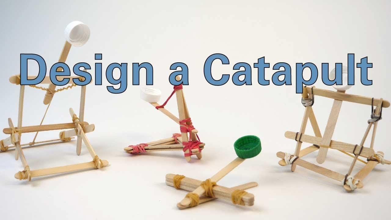 design a catapult youtube