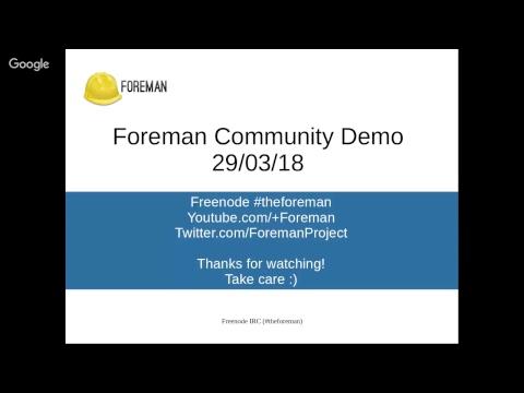 Foreman Community Demo - 29th March
