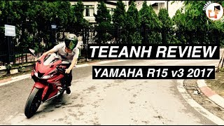 [TEEANH REVIEW #16] YAMAHA R15 V3 2017