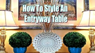 How To Decorate An Entryway Table | Decor Ideas For Entryway Table