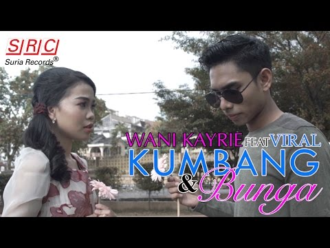 Wani Kayrie Feat Viral - Kumbang & Bunga (Official Music Video - HD)  - OST Hikayat Si Pematah Hati