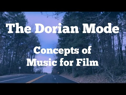 Film Scoring 101- Dorian Mode - Concepts of Music for Film