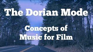 Film Scoring 101- Dorian Mode - Concepts of Music for Film